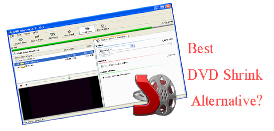 Top 10 Free and Paid Alternatives to DVD Shrink