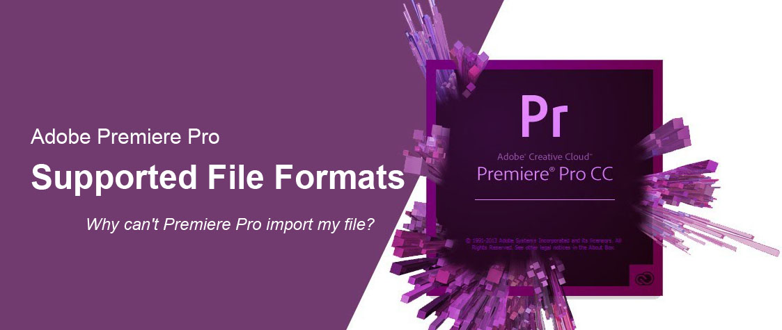 Adobe Premiere Pro Supported File Formats